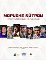Cubierta para Mapuche Nütram: historias y voces de educadores tradicionales
