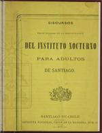 Cubierta para Discursos pronunciados en la inauguración del Instituto Nocturno para adultos de Santiago