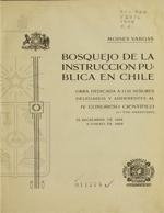Cubierta para Bosquejo de la instrucción pública en Chile: obra dedicada a los señores delegados y adherentes al IV Congreso Científico (1o. Pan-Americano) 25 de diciembre de 1908 - 5 de enero de 1909