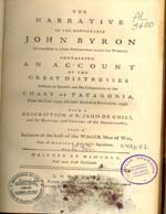 Cubierta para The Narrative of the honourable John Byron (commodore in a late expedition round the world): containing an account of the great distresses suffered by himself and his companions on the coasts of Patagonia, from the year 1740, till their arrival in England, 1746 : with a description of St. Jago de Chili, and the manners and customs of the...
