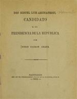 Cubierta para Don Miguel Luis Amunátegui: candidato a la Presidencia de la República