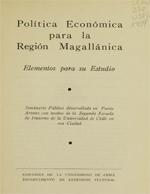 Cubierta para Política económica para la región magallánica: elementos para su estudio