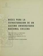 Cubierta para Bases para la estructuración de un sistema universitario nacional chileno: apuntes para la discusión sobre el futuro de la universidad chilena en un regimen de transito hacia el socialismo