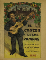 Cubierta para El cantor de las pampas: Selecta recopilación de tangos, operetas, canciones, valses, habaneras, zamacuecas, etc., que mas se cantan en los países Sud-Americanos