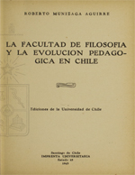 Cubierta para La Facultad de Filosofía y la evolución pedagógica en Chile