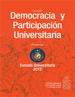 Cubierta para Coloquio democracia y participación universitaria: actividad realizada en la Universidad de Chile por el Senado Universitario el 1° de diciembre de 2011