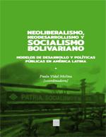 Cubierta para Neoliberalismo, Neodesarrollismo y Socialismo bolivariano: modelos de desarrollo y políticas públicas en América Latina