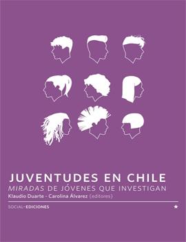 Cubierta para Juventudes en Chile : miradas de jóvenes que investigan. Volumen 1