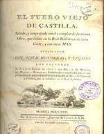 Cubierta para El Fuero Viejo de Castilla: sacado, y comprobado con el ejemplar de la misma obra, que existe en la Real Biblioteca de esta corte, y con otros MSS