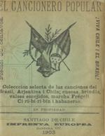 Cubierta para El cancionero popular: colección selecta de las canciones del Brasil, Arjentina i Chile; cuecas, brindis, valses escojidos, marcha frégoli, Ci ri-bi-ri-bin i habaneras