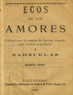 Cubierta para Ecos de los amores: colecciones de cantos de óperas, canciones, versos populares y zarzuelas : cuarta serie