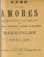 Cubierta para Ecos de los amores: colecciones de cantos de óperas, canciones, versos populares y zarzuelas : tercera serie