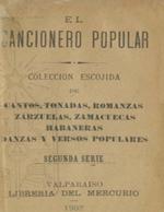 Cubierta para El cancionero popular: colección escojida de cantos, tonadas, romanzas, zarzuelas, zamacuecas, habaneras, danzas y versos populares : segunda serie