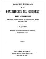 Cubierta para Bosquejo histórico de la Constitución del Gobierno de Chile: durante el primer período de la revolución, desde 1810 hasta 1814