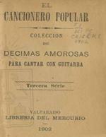 Cubierta para El cancionero popular: colección de décimas amorosas para cantar con guitarra : tercera serie