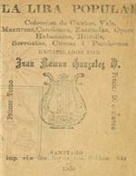 Cubierta para La lira popular: colección de cantos, vals, mazurcas, canciones, zarzuelas, óperas, habaneras, brindis, serenatas, cuecas i parabienes : primer tomo
