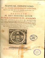 Cubierta para Manual compendio de el Regio Patronato Indiano: para su mas facil uso en las materias conducente à la practica : dedicado al Rey nuestro señor D. Fernando VI el amado
