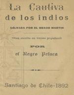 Cubierta para La cautiva de los indios: salvada por el huaso Martín: obra escrita en versos populares