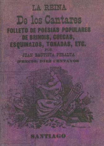 Cubierta para La reina de los cantares: folleto de poesías populares de brindis, cuecas, esquinazos, tonadas, etc
