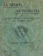 Cubierta para La sirena santiaguina: hermoso folleto de canciones, cuecas, tonadas, etc