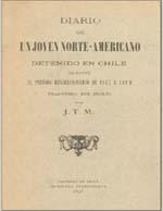 Cubierta para Diario de un joven norte-americano detenido en Chile: durante el período revolucionario de 1817 a 1819
